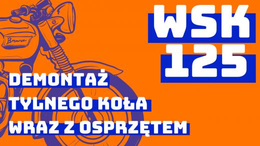 Demontaż tylnego koła wraz z osprzętem w WSK 125
