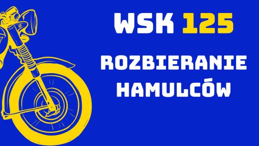 rozbieranie hamulców WSK 125