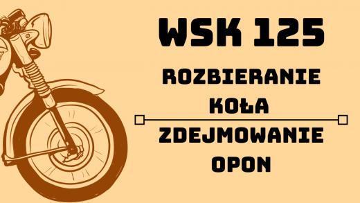 rozbieranie koła i zdejmowanie opon WSK 125