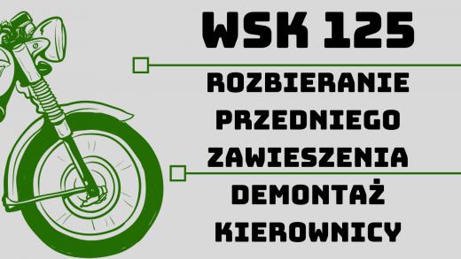 WSK 125 rozbieranie przedniego zawieszenia demontaż kierownicy