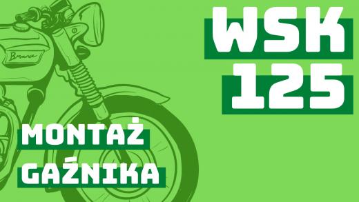 Montaż gaźnika w WSK 125