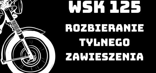 rozbieranie tylnego zawieszenia WSK 125
